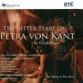 The Bitter Tears of Petra Von Kant - Gerald Barry