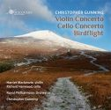 Christopher Gunning - Violin Concerto | Cello Concerto | Birdflight